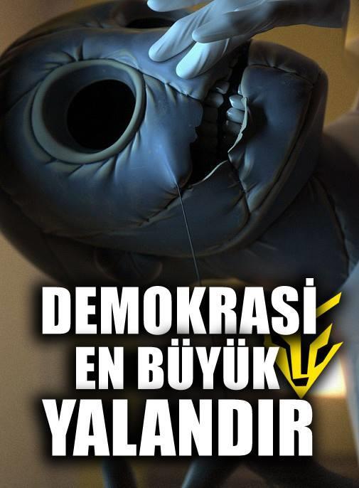 DEMOKRASİ EN BÜYÜK YALANDIR