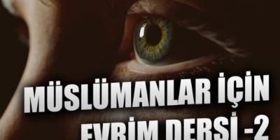 Müslümanlara Özel Evrim Dersi -2